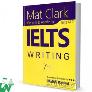 کتاب Mat Clark IELTS Writing (General&Academic) Plus 7