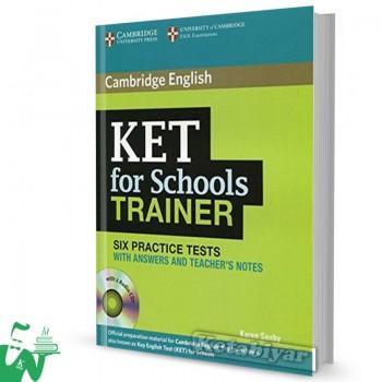 کتاب Cambridge English KET For Schools Trainer (6Practice Tests)